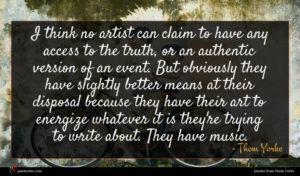 Thom Yorke quote : I think no artist ...