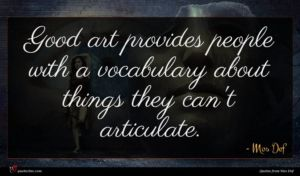 Mos Def quote : Good art provides people ...