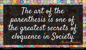 Nicolas Chamfort quote : The art of the ...
