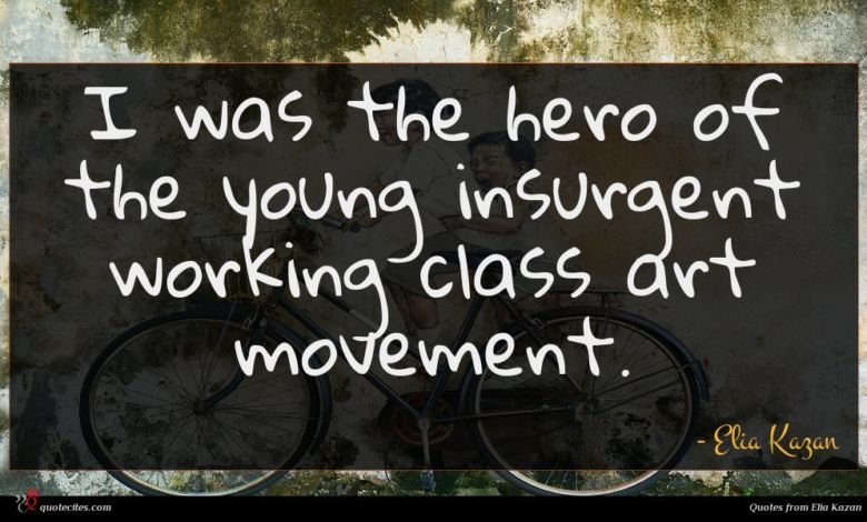 I was the hero of the young insurgent working class art movement.