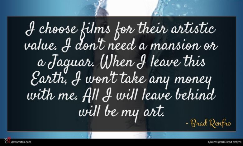 Photo of Brad Renfro quote : I choose films for …