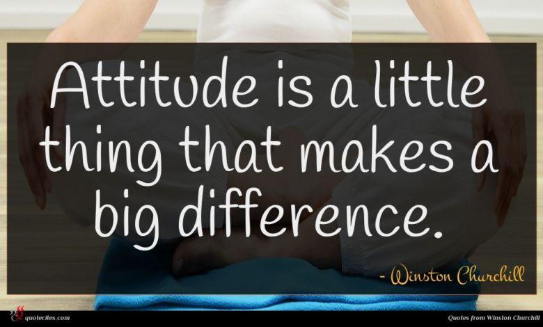 Photo of Winston Churchill quote : Attitude is a little …