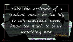 Og Mandino quote : Take the attitude of ...