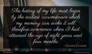 Giacomo Casanova quote : The history of my ...