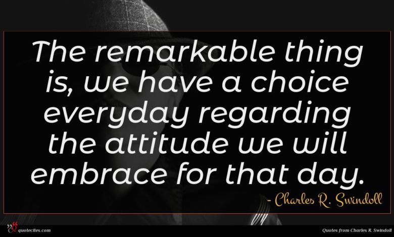 Photo of Charles R. Swindoll quote : The remarkable thing is …