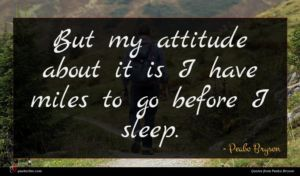 Peabo Bryson quote : But my attitude about ...
