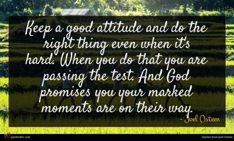 Photo of Joel Osteen quote : Keep a good attitude …