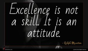 Ralph Marston quote : Excellence is not a ...