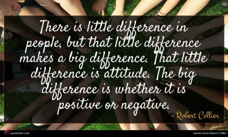 Photo of Robert Collier quote : There is little difference …