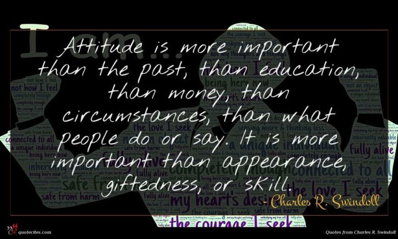 Photo of Charles R. Swindoll quote : Attitude is more important …