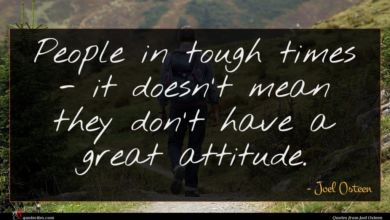 Photo of Joel Osteen quote : People in tough times …