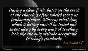 Pope Benedict XVI quote : Having a clear faith ...