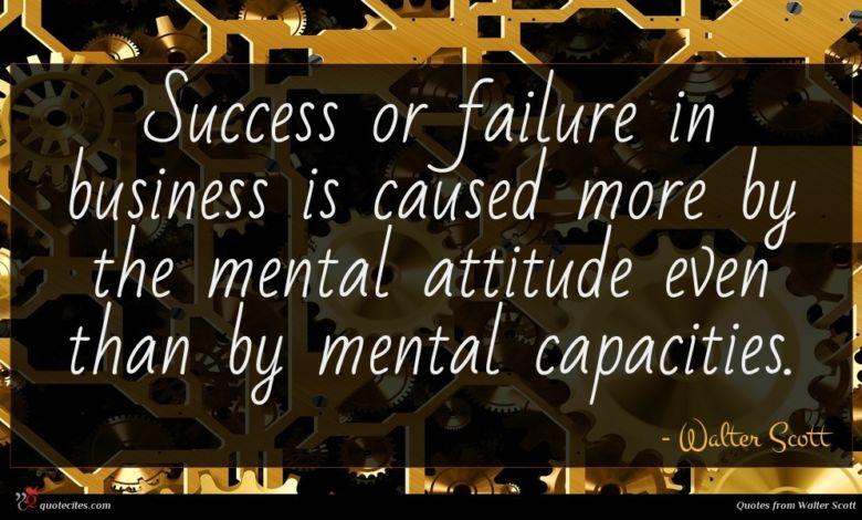 Photo of Walter Scott quote : Success or failure in …