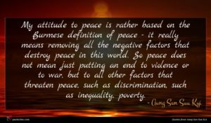 Aung San Suu Kyi quote : My attitude to peace ...