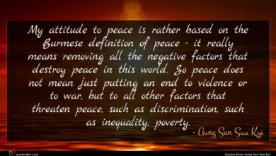 Photo of Aung San Suu Kyi quote : My attitude to peace …