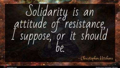 Photo of Christopher Hitchens quote : Solidarity is an attitude …