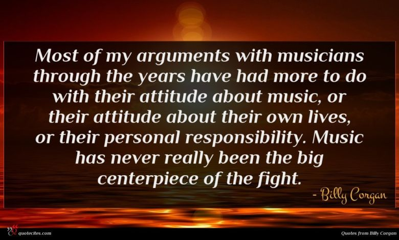Photo of Billy Corgan quote : Most of my arguments …