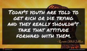 Kareem Abdul-Jabbar quote : Today's youth are told ...