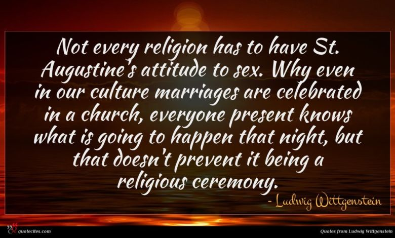 Photo of Ludwig Wittgenstein quote : Not every religion has …