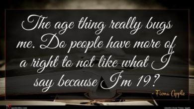 Photo of Fiona Apple quote : The age thing really …