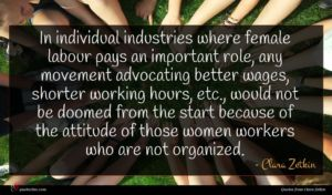 Clara Zetkin quote : In individual industries where ...