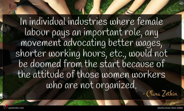 Photo of Clara Zetkin quote : In individual industries where …