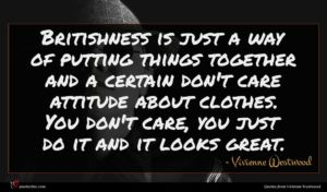 Vivienne Westwood quote : Britishness is just a ...