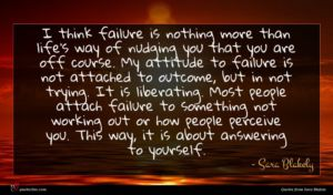 Sara Blakely quote : I think failure is ...