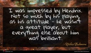 Ritchie Blackmore quote : I was impressed by ...
