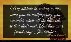Harrison Birtwistle quote : My attitude to writing ...