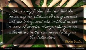 Marlee Matlin quote : It was my father ...