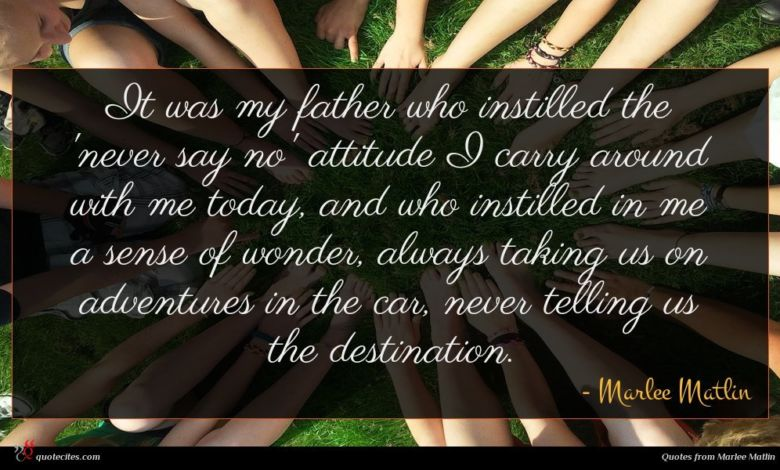 Photo of Marlee Matlin quote : It was my father …