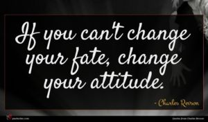 Charles Revson quote : If you can't change ...