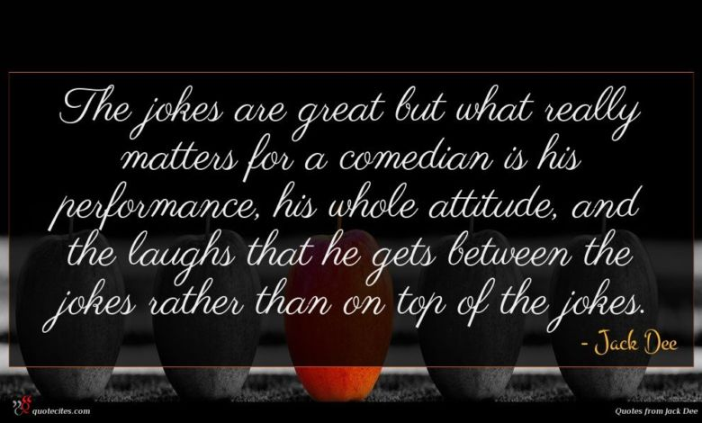 The jokes are great but what really matters for a comedian is his performance, his whole attitude, and the laughs that he gets between the jokes rather than on top of the jokes.