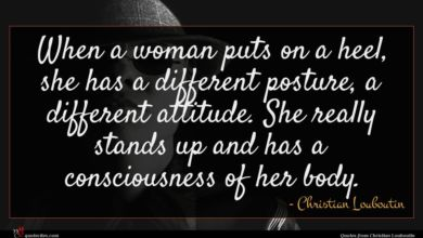 Photo of Christian Louboutin quote : When a woman puts …