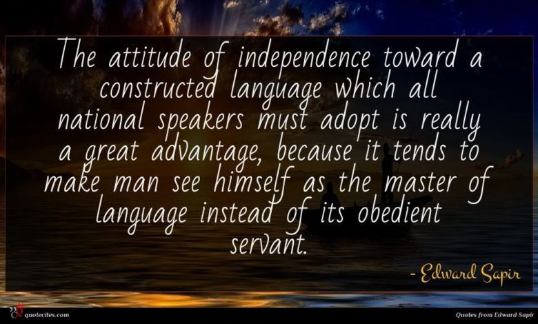 Photo of Edward Sapir quote : The attitude of independence …