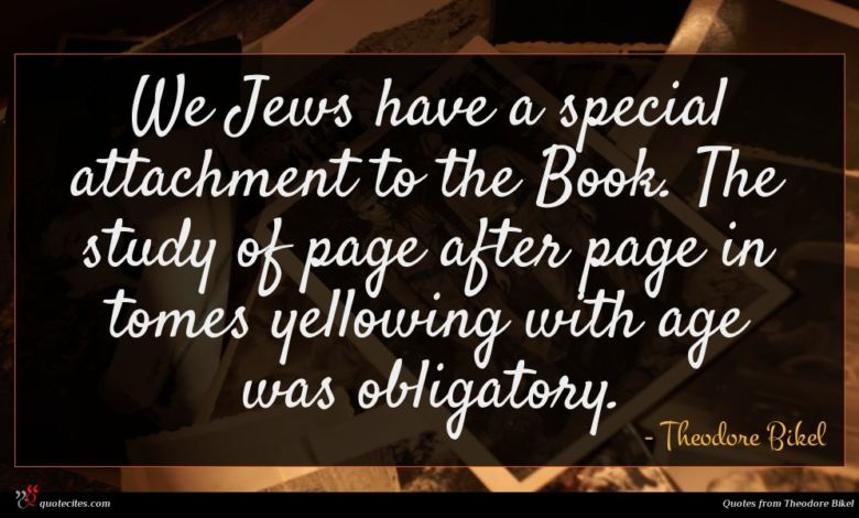 We Jews have a special attachment to the Book. The study of page after page in tomes yellowing with age was obligatory.