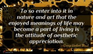 George Herbert Mead quote : To so enter into ...