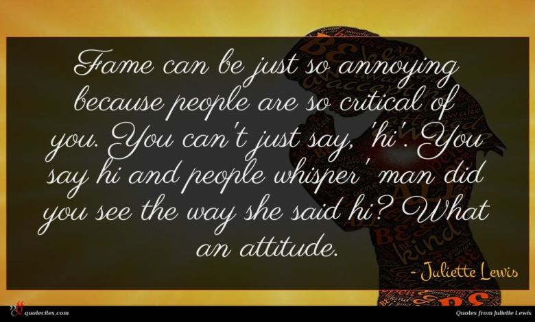 Photo of Juliette Lewis quote : Fame can be just …