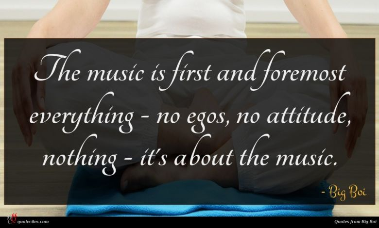 The music is first and foremost everything - no egos, no attitude, nothing - it's about the music.