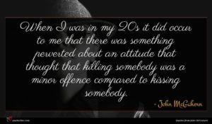 John McGahern quote : When I was in ...