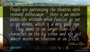 Salman Khan quote : People are patronizing the ...