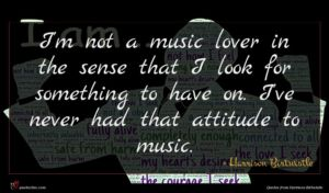 Harrison Birtwistle quote : I'm not a music ...