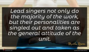Martha Reeves quote : Lead singers not only ...