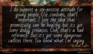 Rachael Taylor quote : I do support a ...