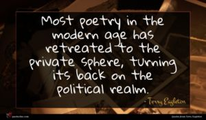 Terry Eagleton quote : Most poetry in the ...