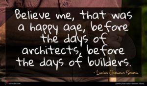 Lucius Annaeus Seneca quote : Believe me that was ...