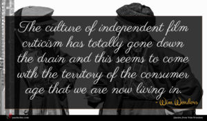 Wim Wenders quote : The culture of independent ...