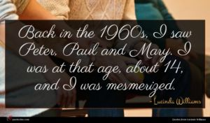 Lucinda Williams quote : Back in the s ...
