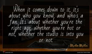 Marlee Matlin quote : When it comes down ...